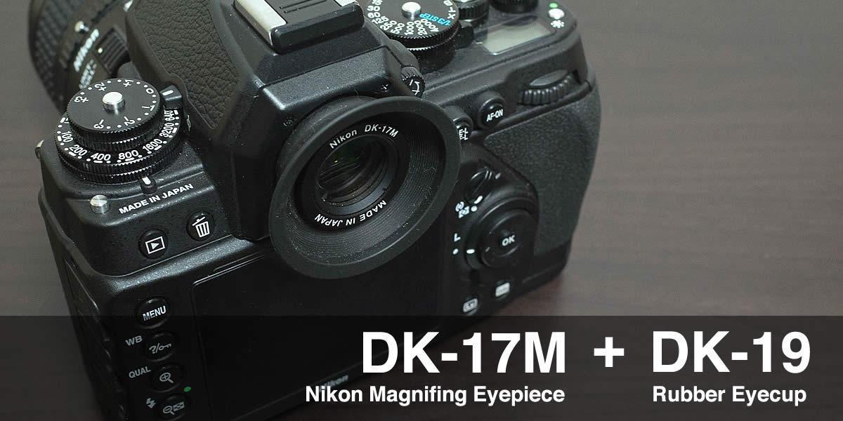 Nikon DFのアイピースをDK–17M+DK–19に交換してみた
